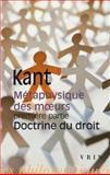 Metaphysique des Moeurs Premiere Partie Doctrine Du Droit, Kant, Immanuel, 2711624072