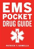 EMS Pocket Drug Guide, Gomella, Patrick and Gomella, Leonard, 0071664076