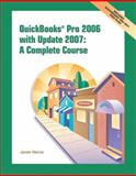 QuickBooks Pro 2006 with Update 2007: A Complete Course, Horne, Janet, 013242407X