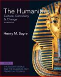 The Humanities : Culture, Continuity and Change, Sayre, Henry M., 0205234070