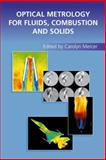 Optical Metrology for Fluids, Combustion and Solids, , 1402074077