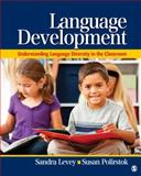 Language Development : Understanding Language Diversity in the Classroom, Levey, Sandra and Polirstok, Susan, 1412974070