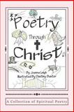 Poetry Through Christ, Joanna Leigh, 1490334076
