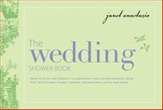The Wedding Shower Book, Janet Anastasio, 1558504079