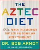 The Aztec Diet, Bob Arnot, 0062124072