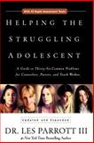 Helping the Struggling Adolescent, Les Parrott and Leslie Parrott, 0310234077