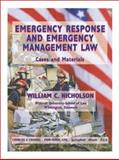Emergency Response and Emergency Management Law : Cases and Materials, Nicholson, William C., 0398074070