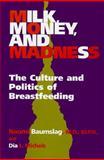 Milk, Money, and Madness, Naomi Baumslag and Dia L. Michels, 0897894073
