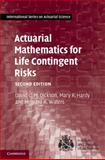 Actuarial Mathematics for Life Contingent Risks, Dickson, David C. M. and Hardy, Mary R., 1107044073