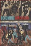 Becoming American, Howard Dodson, 1402754078