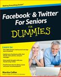 Facebook and Twitter for Seniors for Dummies, Marsha Collier, 1410434079