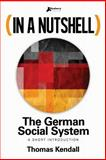 In a Nutshell - the German Social System, Thomas Kendall, 150014407X