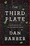 The Third Plate, Dan Barber, 1594204071