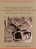 The Development of Pre-State Communities in the Ancient near East : Studies in Honour of Edgar Peltenburg, , 184217407X