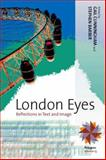 London Eyes : Reflections in Text and Image, Cunningham and Barber, Stephen, 1845454073
