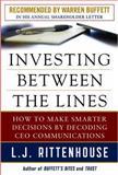 Investing Between the Lines : How to Make Smarter Decisions by Decoding CEO Communications, Rittenhouse, L. J., 0071714073