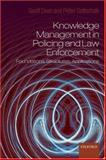 Knowledge Management in Policing and Law Enforcement : Foundations, Structures and Applications, Dean, Geoffrey and Gottschalk, Petter, 0199214077