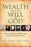 Wealth and the Will of God : Discerning the Use of Riches in the Service of Ultimate Purpose, Schervish, Paul G. and Whitaker, Albert Keith, 0253354072