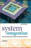 System Integration : From Transistor Design to Large Scale Integrated Circuits, Hoffmann, Kurt, 0470854073