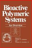 Bioactive Polymeric Systems : An Overview, Gebelein, Charles G. and Carraher, Charles E., 1475704070