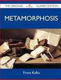 Metamorphosis - the Original Classic Edition, Franz Kafka, 1486144071