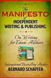 The Manifesto of Independent Writing and Publishing, Bernard Schaffer, 1491234075