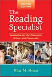 The Reading Specialist : Leadership for the Classroom, School, and Community, Bean, Rita M., 1606234072