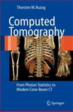 Computed Tomography : From Photon Statistics to Modern Cone-Beam CT, Buzug, Thorsten M., 3540394079