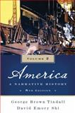 America : A Narrative History, Tindall, George Brown and Shi, David Emory, 0393934071