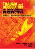 Trauma and Dissociation in a Cross-Cultural Perspective : Not Just a North American Phenomenon, Rhoades, George F., 0789034077