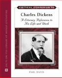 Charles Dickens : A Literary Reference to His Life and Work, Davis, Paul B., 0816064075