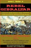 Rebel Gibraltar : Fort Fisher and Wilmington, C. S. A., Walker, James, 0972324070