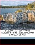 Babylonian Contract Tablets in the Metropolitan Museum of Art, Alfred B. Moldenke, 1149464070