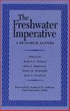The Freshwater Imperative : A Research Agenda, Naiman, Robert J. and Magnuson, John J., 1559634073