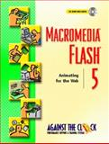 Macromedia Flash 5 : Animating for the Web, Against the Clock, Inc. Staff, 0130334073