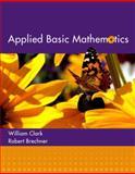 Applied Basic Mathematics, Clark, William and Brechner, Robert A., 0321194071