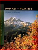 Parks and Plates : The Geology of Our National Parks, Monuments, and Seashores, Lillie, Robert J., 0393924076