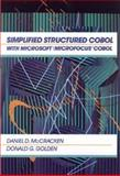 Simplified Structured COBOL with Microsoft-Microfocus COBOL, McCracken, Daniel D. and Golden, Donald G., 0471514071