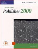 New Perspectives on Microsoft Publisher 2000 : Comprehensive, Werner, Kathy and Malone, Kelly, 0619044071