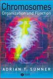 Chromosomes : Organization and Function, Sumner, Adrian T., 0632054077