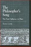 The Philosopher's Song : The Poets' Influence on Plato, Crotty, Kevin, 0739144073