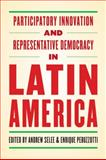 Participatory Innovation and Representative Democracy in Latin America, , 0801894077