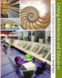 Linking Architecture and Education : Sustainable Design of Learning Environments, Taylor, Anne, 0826334075
