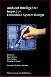 Ambient Intelligence: Impact on Embedded System Design : Impact on Embedded System Design, , 1441954074