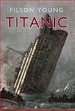 Titanic, Filson Young, 1445604078