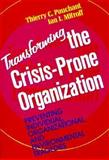 Transforming the Crisis-Prone Organization : Preventing Individual, Organizational, and Environmental Tragedies, Pauchant, Thierry C. and Mitroff, Ian I., 1555424074