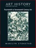 Art History Bk. 4 : Fourteenth to Seventeenth Century Art, Stokstad, Marilyn, 0136054072