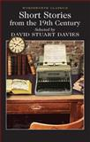 Short Stories from the Nineteenth Century, David Stuart Davies, 184022407X