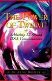 The Power of Twelve, Anne Brewer, 1888604077