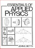Essentials of Applied Physics, Betts, John E., 0132844079